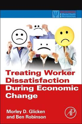 Treating Worker Dissatisfaction During Economic Change - Practical Resources for the Mental Health Professional (Hardback)
