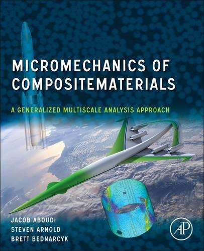 Micromechanics of Composite Materials: A Generalized Multiscale Analysis Approach (Hardback)