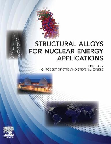 Structural Alloys for Nuclear Energy Applications (Hardback)