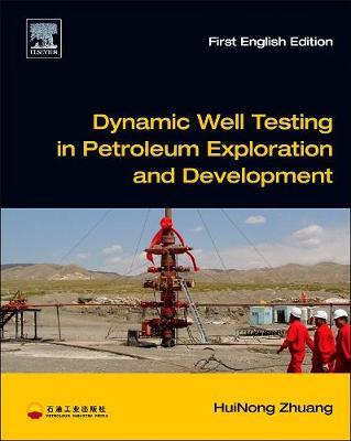 Dynamic Well Testing in Petroleum Exploration and Development (Hardback)