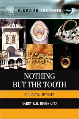 Nothing but the Tooth: A Dental Odyssey (Hardback)