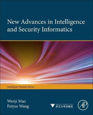 New Advances in Intelligence and Security Informatics (Hardback)