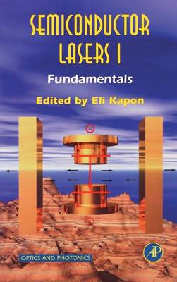 Semiconductor Lasers I: Fundamentals - Optics and Photonics (Hardback)