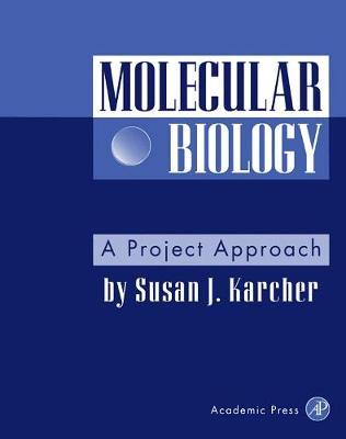Molecular Biology: A Project Approach (Paperback)