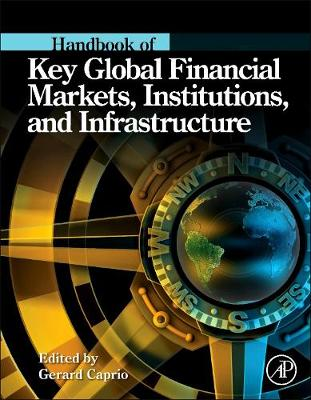 Handbook of Key Global Financial Markets, Institutions, and Infrastructure (Hardback)