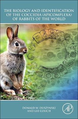 The Biology and Identification of the Coccidia (Apicomplexa) of Rabbits of the World (Hardback)