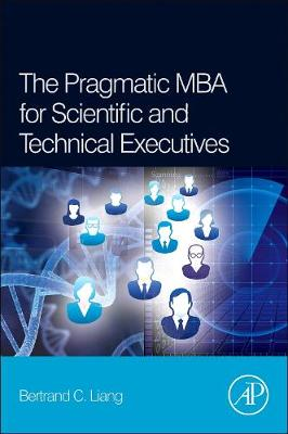 The Pragmatic MBA for Scientific and Technical Executives (Hardback)