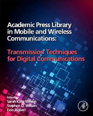 Academic Press Library in Mobile and Wireless Communications: Transmission Techniques for Digital Communications (Hardback)