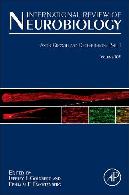 Axon Growth and Regeneration: Part 1: Volume 105 - International Review of Neurobiology (Hardback)