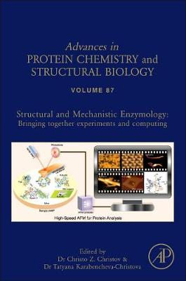 Structural and Mechanistic Enzymology: Volume 87: Bringing Together Experiments and Computing - Advances in Protein Chemistry and Structural Biology (Hardback)