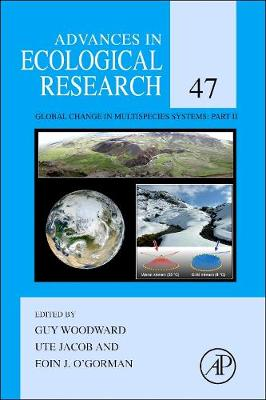 Global Change in Multispecies Systems: Global Change in Multispecies Systems: Part II: Part II Volume 47 - Advances in Ecological Research (Hardback)