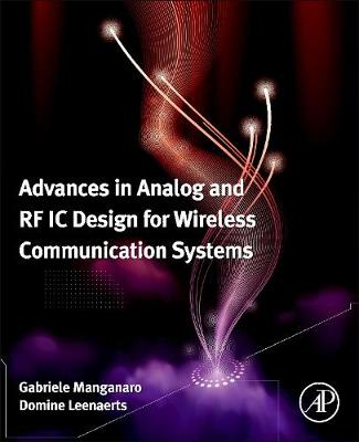 Advances in Analog and RF IC Design for Wireless Communication Systems (Hardback)