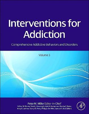 Interventions for Addiction: Volume 3: Comprehensive Addictive Behaviors and Disorders (Hardback)