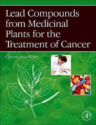 Lead Compounds from Medicinal Plants for the Treatment of Cancer (Hardback)