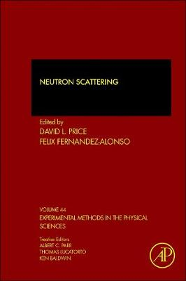 Neutron Scattering: Volume 44 - Experimental Methods in the Physical Sciences (Hardback)