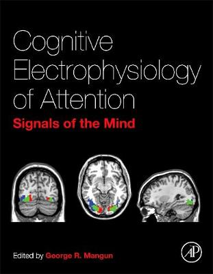 Cognitive Electrophysiology of Attention: Signals of the Mind (Hardback)