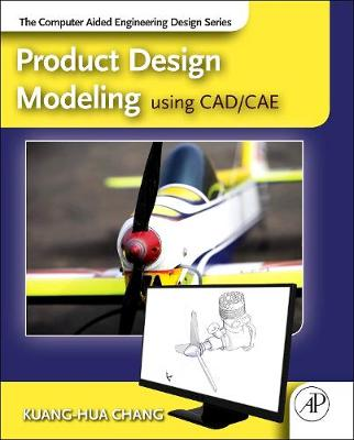 Product Design Modeling using CAD/CAE: The Computer Aided Engineering Design Series (Hardback)
