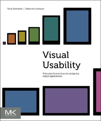 Visual Usability: Principles and Practices for Designing Digital Applications (Paperback)
