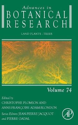 Land Plants - Trees: Volume 74 - Advances in Botanical Research (Hardback)
