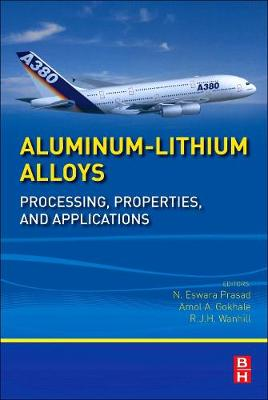 Aluminum-Lithium Alloys: Processing, Properties, and Applications (Hardback)