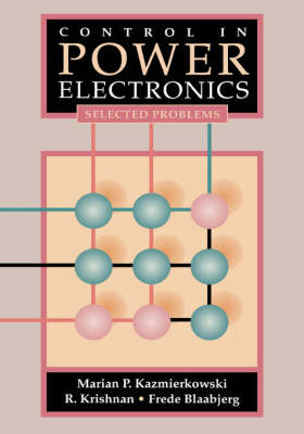 Control in Power Electronics: Selected Problems - Academic Press Series in Engineering (Hardback)