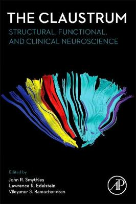 The Claustrum: Structural, Functional, and Clinical Neuroscience (Hardback)