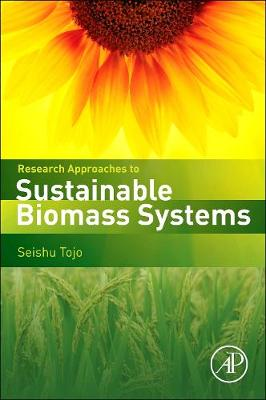 Research Approaches to Sustainable Biomass Systems (Hardback)