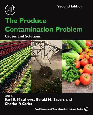 The Produce Contamination Problem: Causes and Solutions - Food Science and Technology (Paperback)