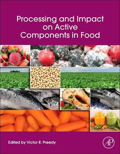 Processing and Impact on Active Components in Food (Hardback)