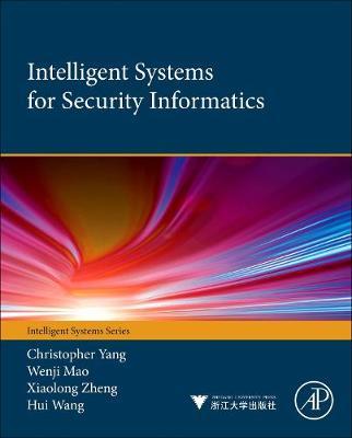 Intelligent Systems for Security Informatics (Hardback)
