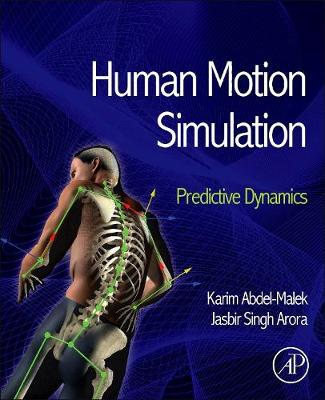 Human Motion Simulation: Predictive Dynamics (Hardback)