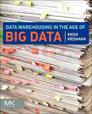 Data Warehousing in the Age of Big Data - The Morgan Kaufmann Series on Business Intelligence (Paperback)