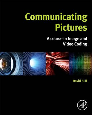 Communicating Pictures: A Course in Image and Video Coding (Hardback)