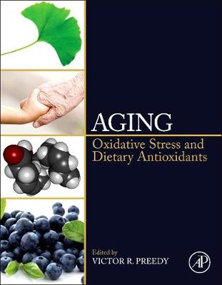 Aging: Oxidative Stress and Dietary Antioxidants (Hardback)