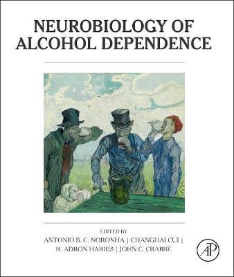 Neurobiology of Alcohol Dependence (Hardback)