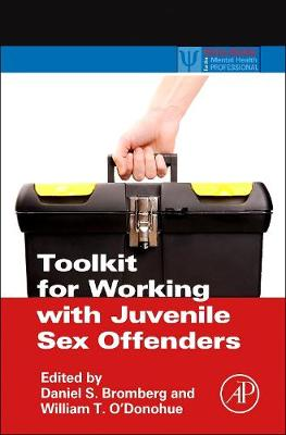 Toolkit for Working with Juvenile Sex Offenders - Practical Resources for the Mental Health Professional (Paperback)