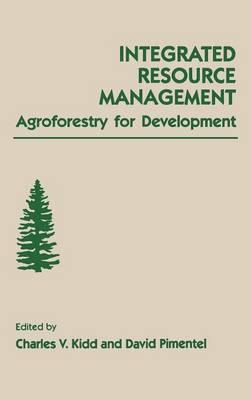 Integrated Resource Management: Agroforestry for Development (Hardback)
