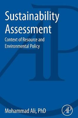 Sustainability Assessment: Context of Resource and Environmental Policy (Paperback)