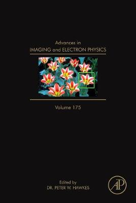 Advances in Imaging and Electron Physics: Volume 175 - Advances in Imaging and Electron Physics (Hardback)