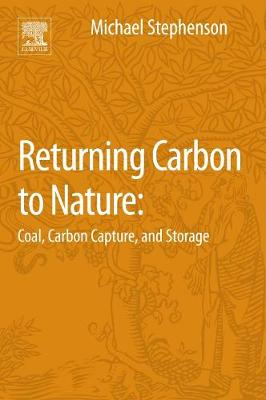 Returning Carbon to Nature: Coal, Carbon Capture, and Storage (Paperback)