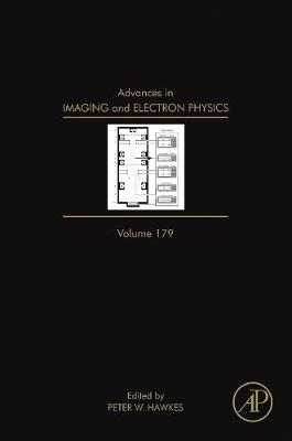 Advances in Imaging and Electron Physics: Volume 179 - Advances in Imaging and Electron Physics (Hardback)