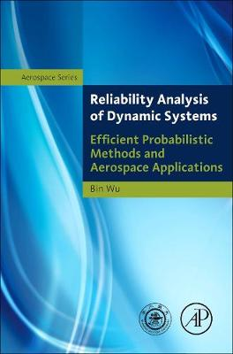 Reliability Analysis of Dynamic Systems: Efficient Probabilistic Methods and Aerospace Applications (Hardback)