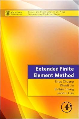 Extended Finite Element Method: Tsinghua University Press Computational Mechanics Series (Hardback)