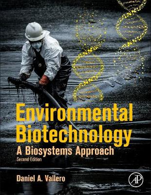 Environmental Biotechnology: A Biosystems Approach (Hardback)