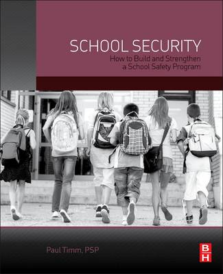 School Security: How to Build and Strengthen a School Safety Program (Paperback)