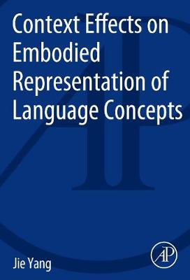 Context Effects on Embodied Representation of Language Concepts (Paperback)