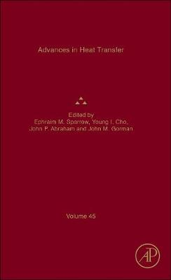 Advances in Heat Transfer: Volume 45 - Advances in Heat Transfer (Hardback)