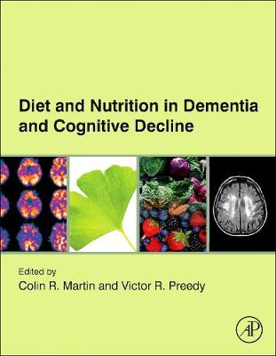 Diet and Nutrition in Dementia and Cognitive Decline (Hardback)
