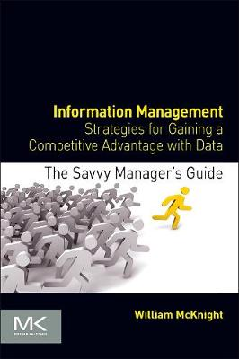 Information Management: Strategies for Gaining a Competitive Advantage with Data - The Savvy Manager's Guides (Paperback)