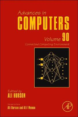 Connected Computing Environment: Volume 90 - Advances in Computers (Hardback)